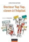 Christine Mathéo - Docteur Tap Tap, clown à l'hôpital.