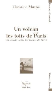 Christine Matos - Un volcan sur les toits de Paris.