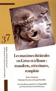 Christine Mauduit et Pascale Paré-Rey - Les maximes théâtrales en Grèce et à Rome : transferts, réécritures, remplois.