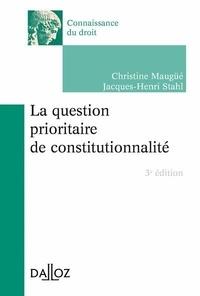 Christine Maugüé et Jacques-Henri Stahl - La question prioritaire de constitutionnalité.