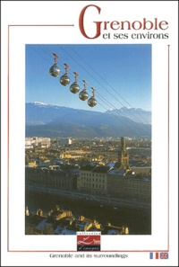 Christine Maurel - Grenoble et ses environs : Grenoble and its surroundings.