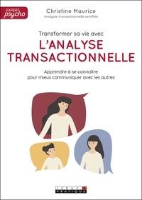 Christine Maurice - Transformer sa vie avec l'analyse transactionnelle.