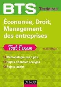 Christine Maurin - Economie, Droit, Management des entreprises - Tout l'exam - Méthodologie pas à pas, sujets d'annales corrigés, sujets inédits.