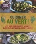 Christine McFadden - Cuisine au vert ! - Je me régale avec les légumes-feuilles.