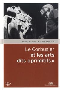 """Christine Mengin - Le Corbusier et les arts dits """"primitifs""""."""