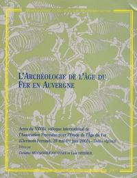 Christine Mennessier-Jouannet et Yann Deberge - L'Archéologie de l'âge du Fer en Auvergne.