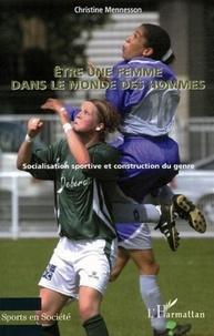Christine Mennesson - Etre une femme dans le monde des hommes - Socialisation sportive et construction du genre.