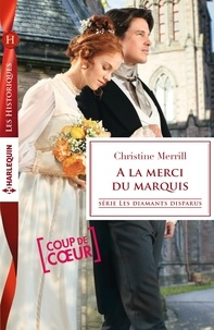 Christine Merrill - A la merci du marquis.