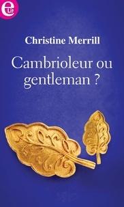 Christine Merrill - Cambrioleur ou gentleman ?.