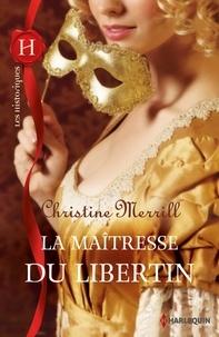 Christine Merrill - La maîtresse du libertin.