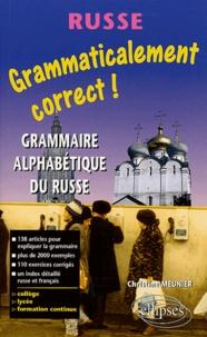 Christine Meunier - Grammaire russe alphabétique.