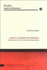Christine Meyer - Canetti lecteur de Stendhal - Construction d'une lecture autobiographique.