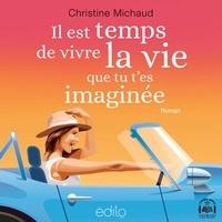 Christine Michaud et Anne Casabonne - Il est temps de vivre la vie que tu t'es imaginée.