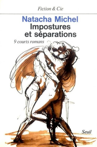 Christine Michel - Impostures et séparations - 9 courts romans.