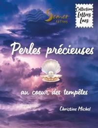 Christine Michel - Perles précieuses - Au coeur des tempêtes.