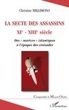 """Christine Millimono - La secte des assassins XIe-XIIIe siècle - Des """"martyrs"""" islamiques à l'époque des croisades."""
