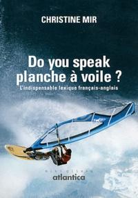 Christine Mir - Do you speak planche à voile ? - L'indispensable lexique français-anglais.