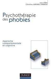 Christine Mirabel-Sarron et Luis Vera - Comprendre et traiter les phobies - 2e édition.