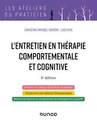 Christine Mirabel-Sarron et Luis Vera - L'entretien en thérapie comportementale et cognitive - 5e éd..