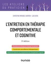 Christine Mirabel-Sarron et Luis Véra - L'entretien en Thérapie Comportementale et Cognitive.