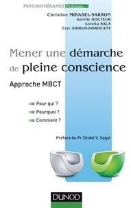 Christine Mirabel-Sarron et Aurélie Docteur - Mener une démarche de pleine conscience approche MBCT - Pour qui ? pourquoi ? comment ?.