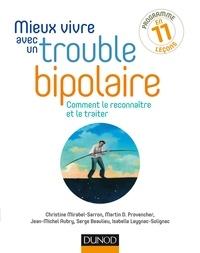 Christine Mirabel-Sarron et Martin D. Provencher - Mieux vivre avec un trouble bipolaire - Comment le reconnaître et le traiter.