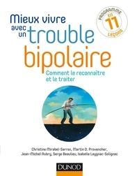 Christine Mirabel-Sarron et Martin D Provencher - Mieux vivre avec un trouble bipolaire - Comment le reconnaître et le traiter.