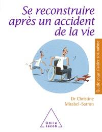 Christine Mirabel-Sarron - Se reconstruire après un accident de vie.