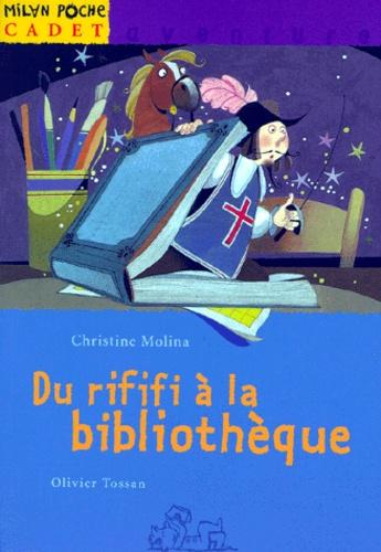 Christine Molina et Olivier Tossan - Du rififi à la bibliothèque.