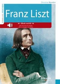 Christine Mondon - Franz Liszt - Vie et oeuvre.