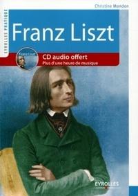 Christine Mondon - Franz Liszt - Vie et oeuvre. 1 CD audio