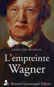 Christine Mondon - L'empreinte Wagner.