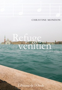 Christine Mondon - Refuge vénitien.