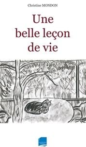 Christine Mondon - Une belle leçon de vie.