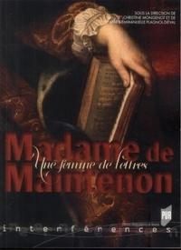 Christine Mongenot et Marie-Emmanuelle Plagnol-Diéval - Madame de Maintenon - Une femme de lettres ?.