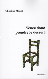 Christine Monot - Venez donc prendre le dessert.