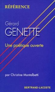 Christine Montalbetti - Gérard Genette - Une poétique ouverte.