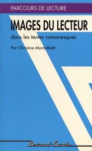 Christine Montalbetti - Images du lecteur dans les textes romanesques.