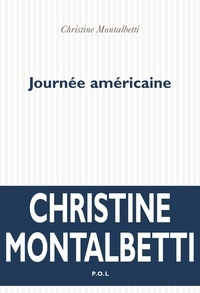 Christine Montalbetti - Journée américaine.