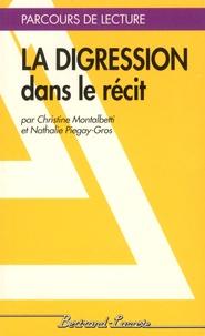 Christine Montalbetti et Nathalie Piégay-Gros - La digression dans le récit.