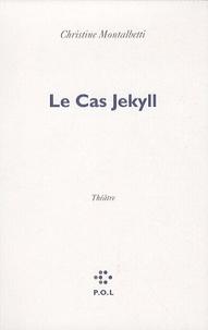 Christine Montalbetti et Louis Stevenson - Le Cas Jekyll.