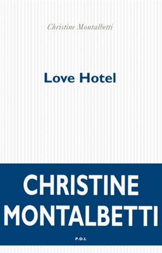 Christine Montalbetti - Love Hotel.