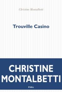 Christine Montalbetti - Trouville Casino.