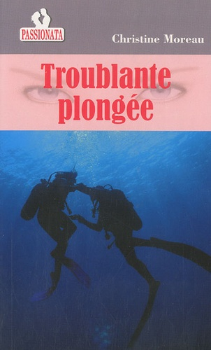 Christine Moreau - Troublante plongée.
