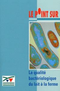La qualité bactériologique du lait à la ferme - Christine Moulin |