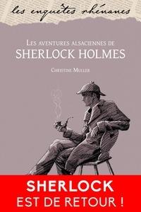 Christine Muller - Les aventures alsaciennes de Sherlock Holmes.