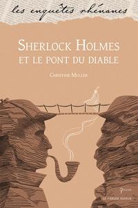 Christine Muller - Sherlock Holmes et le pont du diable.