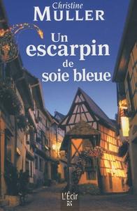 Christine Muller - Un escarpin de soie bleue.