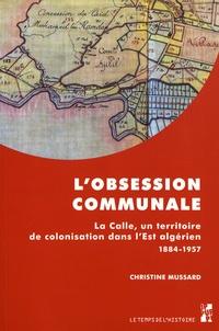 Accentsonline.fr L'obsession communale - La Calle, un territoire de colonisation dans l'Est algérien 1884-1957 Image