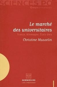 Christine Musselin - Le marché des universitaires - France, Allemagne, Etats-Unis.
